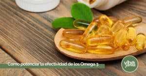 Potenciar la efectividad del Omega 3